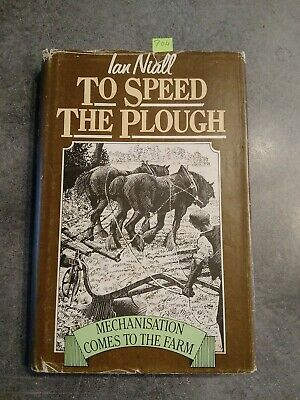 To Speed The Plough By Ian Niall • 4.50£