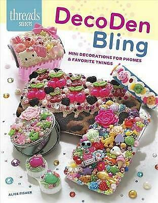 DecoDen Bling (Threads Selects), Alice Fisher, Excellent Book • 9.64£