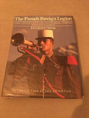 £8.99 • Buy French Foreign Legion: Inside Story - John Robert Young - Hardback Military Book