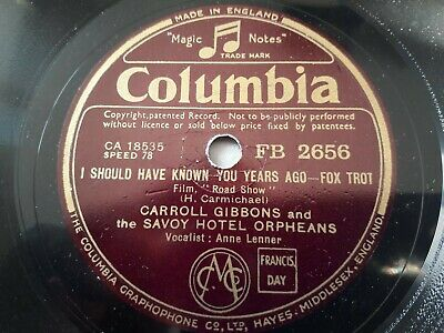 Carroll Gibbons & The Savoy Hotel Orpheans - I Should Have Known You Years Ago - • 5£