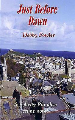 £6.98 • Buy Just Before Dawn By Debby Fowler (Paperback, 2014)