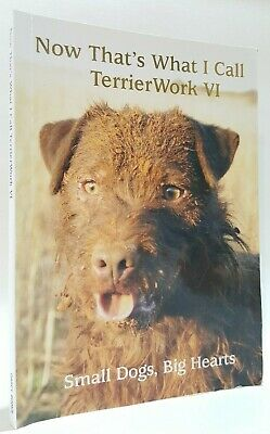 £14 • Buy SIGNED Now Thats What I Call Terrierwork VI Small Dogs Big Hearts Jonathan Darcy