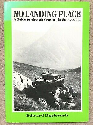£10.99 • Buy No Landing Place: Guide To Aircraft Crashes In Snowdonia SIGNED Paperback, 1986