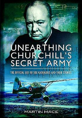 £6.20 • Buy Unearthing Churchill's Secret Army: The Official List Of SOE Casualties And Thei