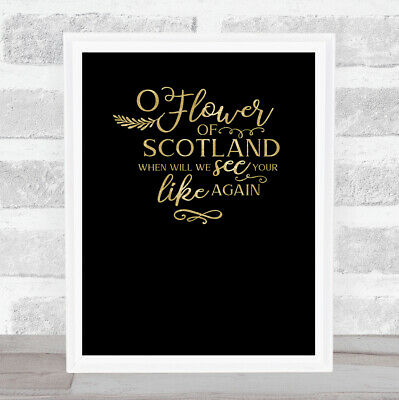 £29.95 • Buy O Flower Of Scotland Quote Gold On Black Wall Art Print