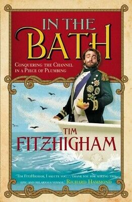 £4.19 • Buy In The Bath: Conquering The Channel In A Piece Of Plumbing  Good Book FitzHigham