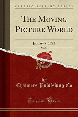 £16.12 • Buy The Moving Picture World, Vol. 54: January 7, 1922 (Classic Reprint)  New Book C