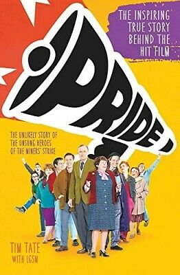 £6.95 • Buy Pride: The Unlikely Story Of The True Heroes Of The Miner's Strike  New Book Tat