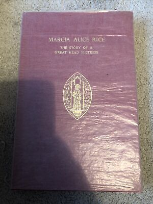 £4.99 • Buy Marcia Alice Rice The Story Of A Great Head Mistress HB 1961 In Glassine Dj