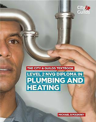 £50 • Buy The City & Guilds Textbook: Level 2 NVQ Diploma In Plumbing And Heating By...