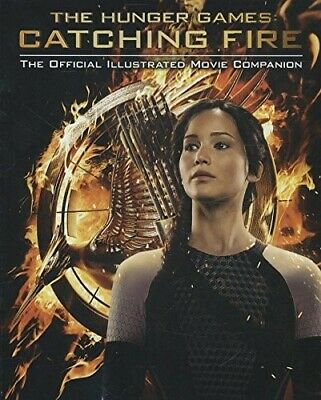 £3.39 • Buy Catching Fire: The Official Illustrated Movie Companion (Hunger Games Trilogy)