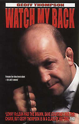 £4 • Buy Watch My Back: The Geoff Thompson Story, Thompson, Geoff, Acceptable Book