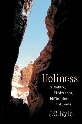 £6.14 • Buy Holiness: Its Nature, Hindrances, Difficulties, And Roots  Good Book Ryle, J. C.