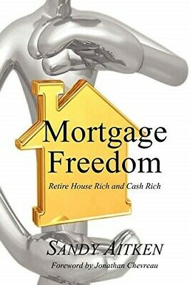 £3.88 • Buy Mortgage Freedom: Retire House Rich And Cash Rich  Very Good Book Aitken, Sandy,