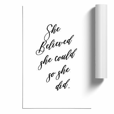 £14.95 • Buy She Believed She Could Typography Poster Print Wall Art Unframed Picture