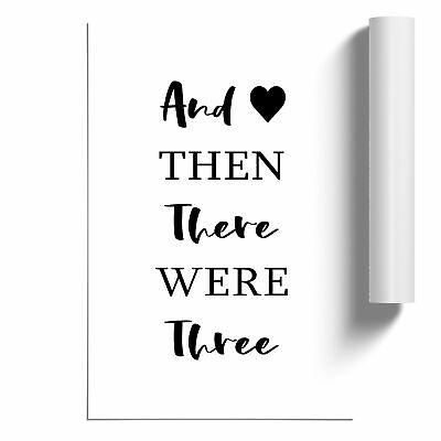 £14.95 • Buy Then There Were Three Typography Poster Print Wall Art Unframed Picture