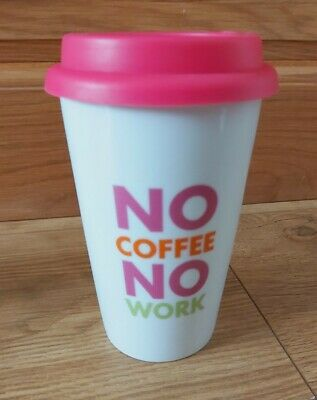 £2.49 • Buy  No Coffe No Work  Ceramic Thermal Travel Mug Cup From Gift Of The Gab Gifts