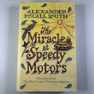 AU15.97 • Buy The Miracle At Speedy Motors By Alexander McCall Smith Hardcover General Fiction