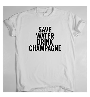 £10.99 • Buy  Funny Drink Mens Womens T Shirts Slogan Tee Novelty SAVE WATER DRINK CHAMPAGNE