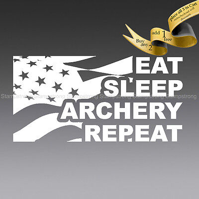 $3.62 • Buy 5 Inch EAT SLEEP ARCHERY REPEAT Decal Sticker Die Cut HOYT MATHEWS PSE ELITE BOW