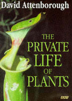 The Private Life Of Plants, Sir David Attenborough, Used; Good Book • 3.52£