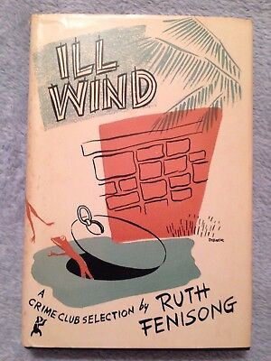 £20.48 • Buy Ill Wind / Ruth Fenisong - 1950 - Hardback Book W/ Dust Cover - Crime Club