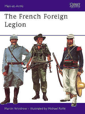 £13.25 • Buy MEN-AT-ARMS SERIES: FRENCH FOREIGN LEGION., Windrow, Martin., Used; Good Book