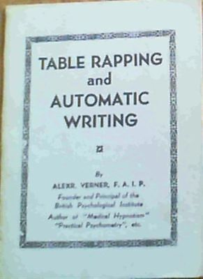 Verner, Alexander .. Table Rapping And Automatic Writing • 14.30£