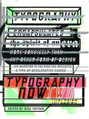 Typography Now Two  Poynor Rick Booth Clibborn 1996 • 17.54£