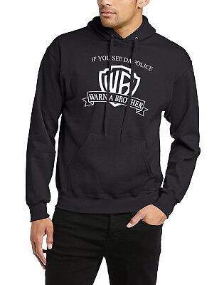 If You See Da Police Warn A Brother Hoodie Funny Gift Graphic Cool Slogan Hoody • 23.48£