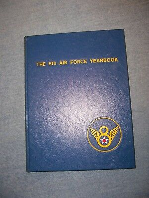 $55 • Buy THE 8TH AIR FORCE YEARBOOK/1st Ed/HC/Military/WW II 1939-45