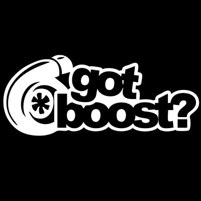 $0.99 • Buy Got Boost Sticker Turbo Car Slammed Funny Drift Lowered WRX Window Decal Vinyl