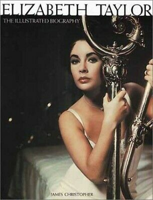 £4.59 • Buy Elizabeth Taylor: The Illustrated Biography  Very Good Book Christopher, James