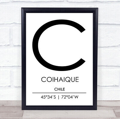 £39.95 • Buy Coihaique Chile Coordinates World City Travel Quote Wall Art Print