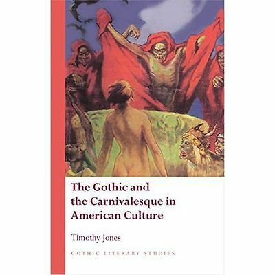£63.60 • Buy The Gothic And The Carnivalesque In American Culture By Timothy Jones...