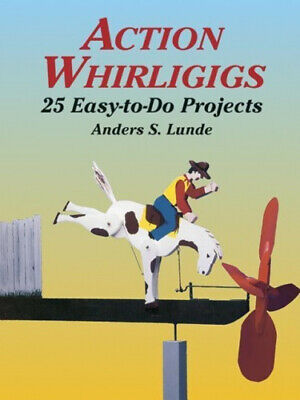 AU20.37 • Buy Action Whirligigs: 25 Easy To Do Projects (Dover Woodworking) By Anders S. Lunde