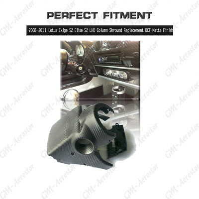 $ CDN482.36 • Buy DCF Matte LHD Column Shround Replacement For 08-11 Lotus Exige S2 Elise S2