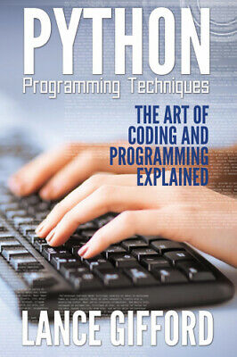 AU12.24 • Buy Python Programming Techniques: The Art Of Coding And Programming Explained