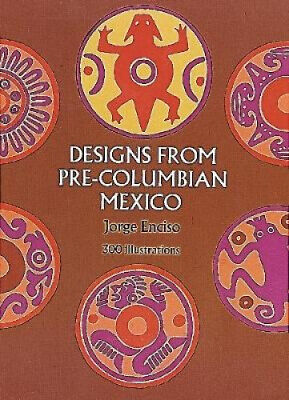 AU15.77 • Buy Designs From Pre-Columbian Mexico (Dover Pictorial Archive) By Enciso, Jorge