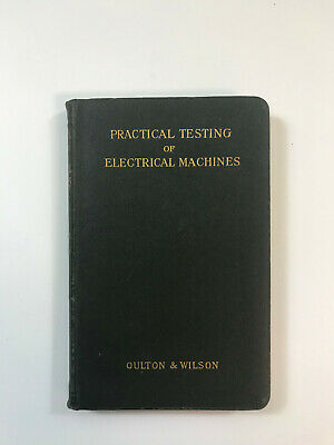 Practical Testing Of Electrical Machines By Leonard Oulton, Whittaker, 1909 • 42.50£