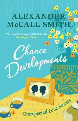 AU20.10 • Buy Chance Developments: Unexpected Love Stories By Alexander McCall Smith