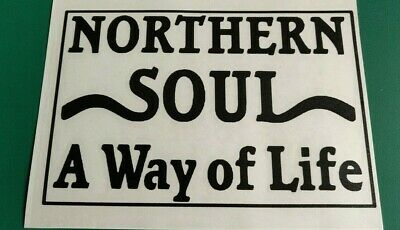 Northern Soul A Way Of Life - Laptop/Car/Van/Scooter/Window Vinyl Decal Sticker • 2.49£
