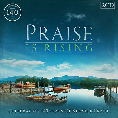 Praise Is Rising: Celebrating 140 Years Of Keswick Worship • 12.99£