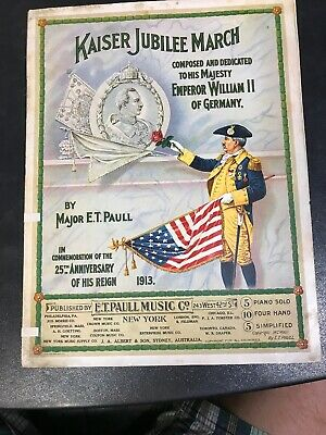 $9.99 • Buy 1913 Sheet Music: MAJOR E.T. PAULL MUSIC  KAISER JUBILEE MARCH  COLOR ART COVER