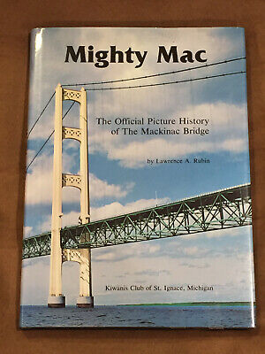 $19 • Buy Mighty Mac Picture History Of The Mackinac Bridge By Lawrence A Rubin Michigan