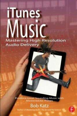 AU55.14 • Buy ITunes Music: Mastering High Resolution Audio Delivery: Produce Great Sounding