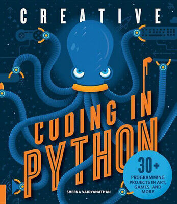AU26.50 • Buy Creative Coding In Python: 30+ Programming Projects In Art, Games, And More
