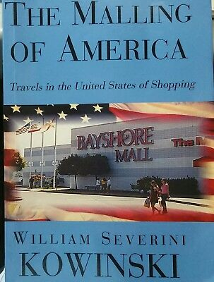 The Malling Of America : Travels In The United States Of Shopping By William Se… • 10.63£