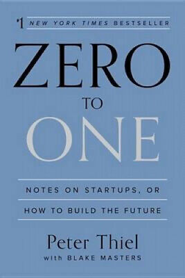 AU38.08 • Buy Zero To One: Notes On Start-Ups, Or How To Build The Future By Peter Thiel.