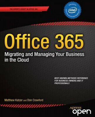 AU67.76 • Buy Office 365: Migrating And Managing Your Business In The Cloud By Matthew Katzer